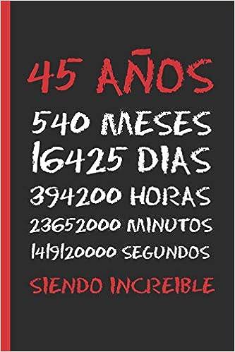 Amazon.com: 45 AÑOS SIENDO INCREIBLE: REGALO DE CUMPLEAÑOS ...