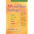 MS and Your Feelings: Handling the Ups and Downs of Multiple Sclerosis