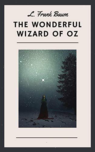 L. Frank Baum: The Wonderful Wizard of Oz (English Edition) (The Tin Woodman Of Oz First Edition)