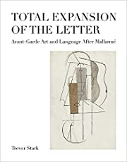 Total Expansion of the Letter: Avant-Garde Art and Language After Mallarmé
