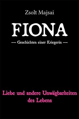 Geschichten einer Kriegerin - Liebe und andere Unwägbarkeiten des Lebens (German Edition)