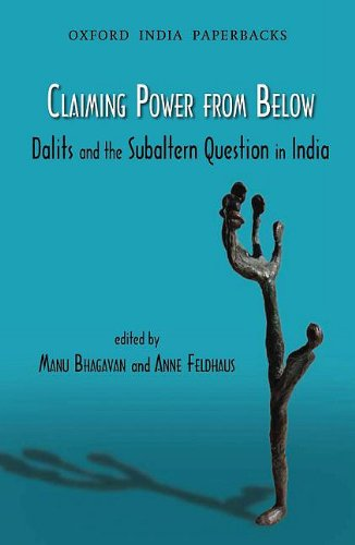 Claiming Power from Below: Dalits and the Subaltern Question in India (Oxford India Paperbacks)