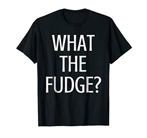 What The Fudge WTF TShirt T Shirt Tee Womens Mens - Apparel Fudge