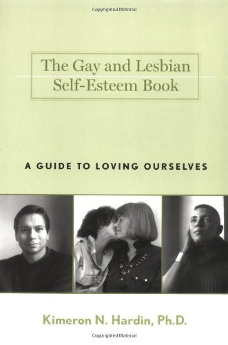 The Gay and Lesbian Self-Esteem Book: A Guide to Loving Ourselves