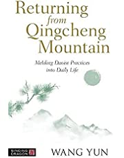 Returning from Qingcheng Mountain: Melding Daoist Practices into Daily Life