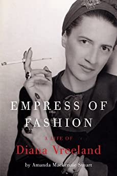 Empress of Fashion: A Life of Diana Vreeland by [Stuart, Amanda Mackenzie]