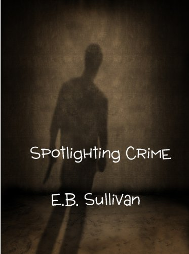 Spotlighting Crime by [Sullivan, E. B.]