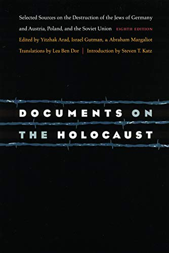 Documents on the Holocaust: Selected Sources on the
