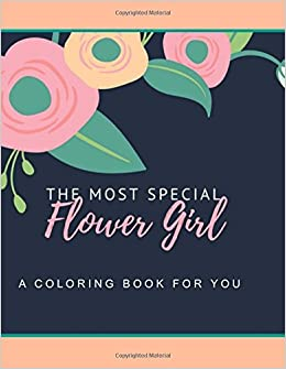 Amazon.com: Flower Girl Coloring book: The Most Special Flower Girl ...