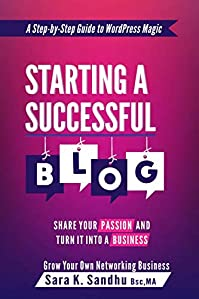 Starting A Successful Blog by Sara K Sandhu ebook deal
