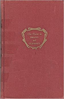 the flower in drama glamour theatre essays and criticism  the flower in drama glamour theatre essays and criticism