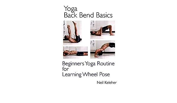 Yoga Back Bend Basics: Beginners Yoga Routine for Learning ...