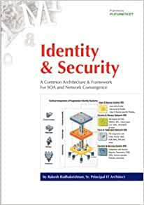 Identity & Security: A Common Architecture & Framework For SOA and Network Convergence