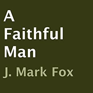 A Faithful Man Audiobook