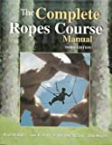 The Complete Ropes Course Manual 9780787293093