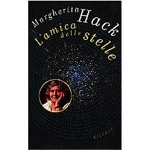 L'amica delle stelle: Storia di una vita (Italian Edition)