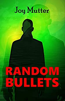 Random Bullets by [Mutter, Joy]