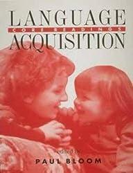 Language Acquisition: Core Readings (Bradford Books)