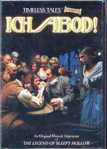 Ichabod! An origiinalmusical adaptation of The Legend of Sleepy Hollow (Timeless Tales presents 2005)DVD