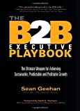 The B2B Executive Playbook, Sean Geehan, 157860446X