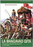La bhagavad gita. Traduzione integrale dal sanscrito e commento