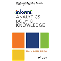 INFORMS Analytics Body of Knowledge (Wiley Series in Operations Research and Management Science)