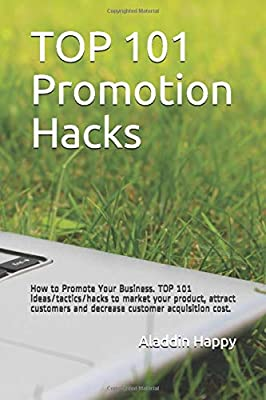 TOP 101 Promotion Hacks: How to Promote Your Business. TOP ...