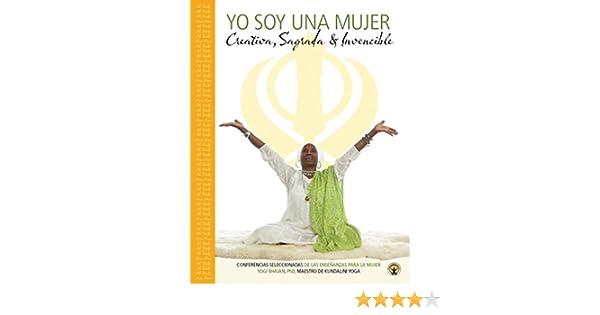 Yo Soy Una Mujer: Creativo, Sagrado, Invincible -Libro (Spanish Edition) See more