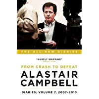 Alastair Campbell Diaries: Volume 7: From Crash to Defeat, 2007 - 2010 (Alastair Campbell's Diaries)