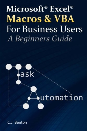 Excel Macros & VBA For Business Users - A Beginners Guide by CreateSpace Independent Publishing Platform