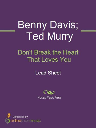 Dont Break The Heart That Loves You Kindle Edition By Benny Davis