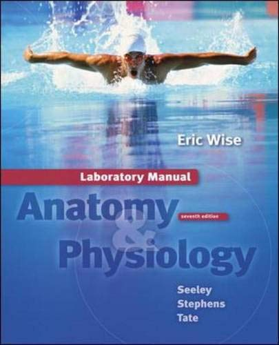 Laboratory Manual t/a Seeley: Anatomy and Physiology