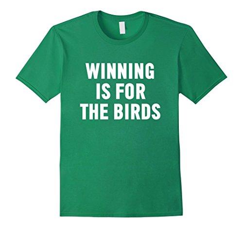 Mens Winning Is For The Birds Shirt, Philadelphia Sports Shirt XL Kelly Green (Sports Winning)