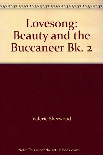 Lovesong: Beauty and the Buccaneer Bk. -
