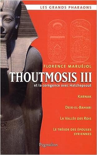 Livre gratuits en ligne Thoutmosis III : Et la corégence avec Hatchepsout epub, pdf