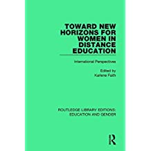 Toward New Horizons for Women in Distance Education: International Perspectives