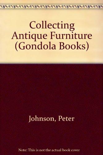 Collecting Antique Furniture (Gondola Books) (Furniture Gondola)