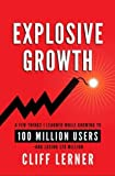 img - for Explosive Growth: A Few Things I Learned While Growing To 100 Million Users - And Losing $78 Million book / textbook / text book