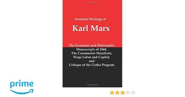 Essential Writings of Karl Marx: Economic and Philosophic Manuscripts, Communist Manifesto, Wage Labor and Capital, Critique of the Gotha Program: Amazon.es: Karl Marx: Libros en idiomas extranjeros