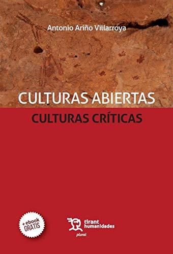 Culturas Abiertas Culturas Críticas (Plural) por Ariño Villarroya, Antonio