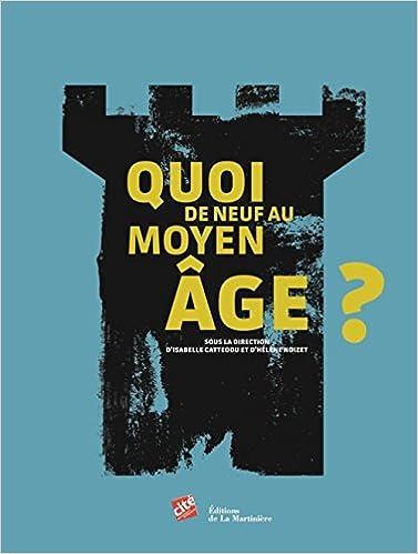 En ligne Quoi de neuf au Moyen-Age ? epub pdf