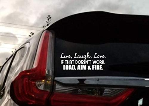 Load Aim and Fire If That Doesnt Work Helmet HavenSticks Live Window 8 x 3 White Funny Vinyl Die Cut Decal Bumper Sticker Wall Car,Trucks Laptop Laugh Auto Love