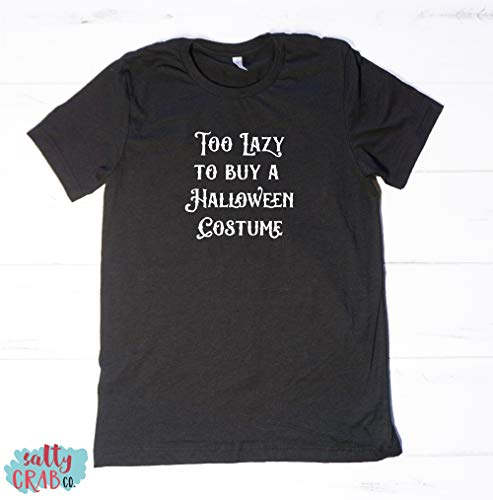 Too Lazy To Buy A Halloween Costume - Funny Easy Lazy Quick Halloween Costume Clever Fatherhood Tees T shirt Shirt