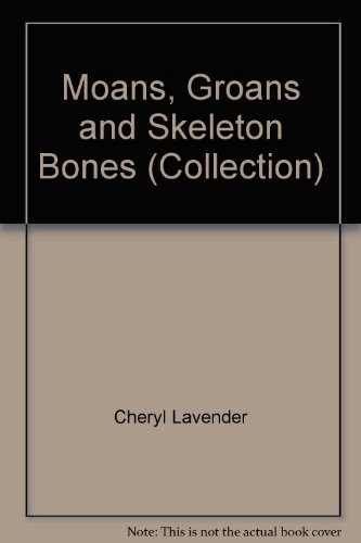 Moans, Groans and Skeleton Bones (Collection) -