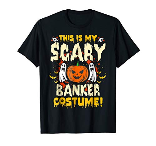 This is my Scary BANKER Costume Funny Halloween T Shirt -