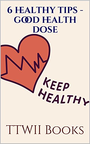 6  healthy tips - good health dose (Health Short Tips)