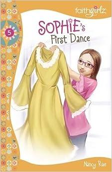 Book Sophie's First Dance? (Faithgirlz!) by Nancy N. Rue (2005-03-15)