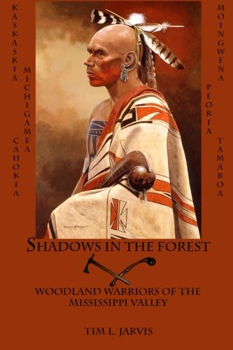 Shadows In The Forest: Woodland Warriors Of The Mississippi -