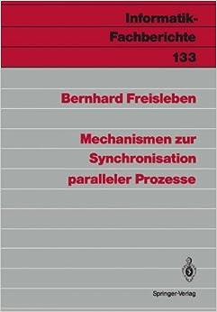 Mechanismen zur Synchronisation paralleler Prozesse (Informatik-Fachberichte)