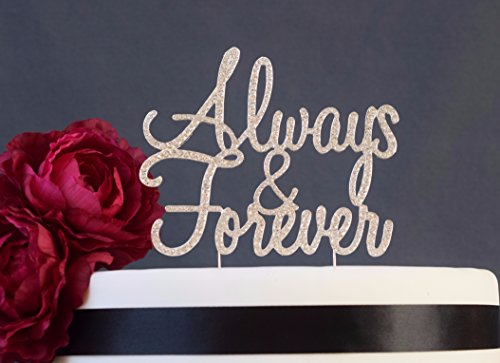 Always & Forever Cake Topper - Wedding Anniversary Vow Renewal Bridal Shower Bachelorette Party - Premium Sparkly Crystal Rhinestones - Perfect Keepsake (Always&Forever Silver)